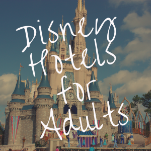 What's the Best Disney World Hotel for Adults?
