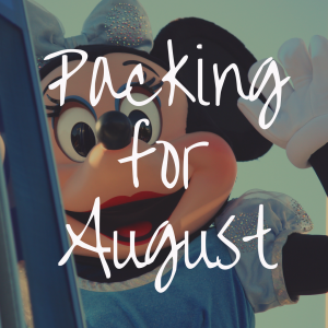 What to Pack for Disney World in August