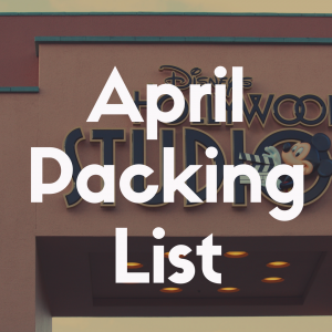 Disney World Packing List for April