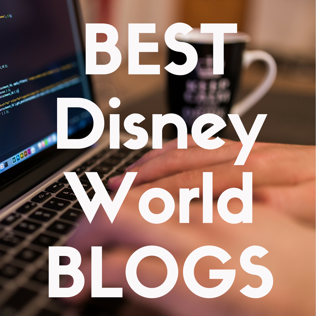 The 38 Best Disney World Blogs You Need in Your Life