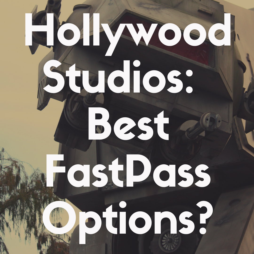 The Best Fast Passes for Hollywood Studios: What Should I Pick?