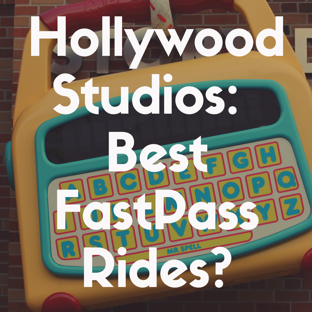 The 10 Best Rides to Fast Pass at Hollywood Studios to Avoid Long Lines!