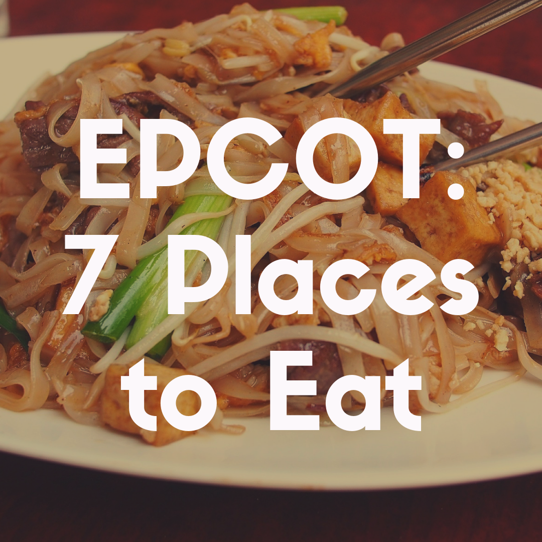 The 7 Best Places to Eat at Epcot That Are Amazing Restaurants