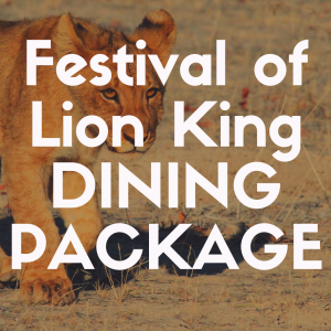 Festival of the Lion King Signature Dining Package review