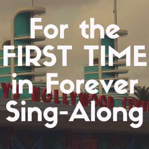 For the First Time in Forever Sing-Along review