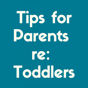 Discover some of the best tips for parents with toddlers