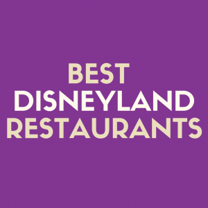 Discover the 8 Best Disneyland Restaurants You and Your Family Will Enjoy