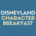 Discover the 7 Best Disney Character Breakfast Meals at Disneyland
