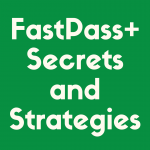 Discover some of the FastPass+ secrets and strategies
