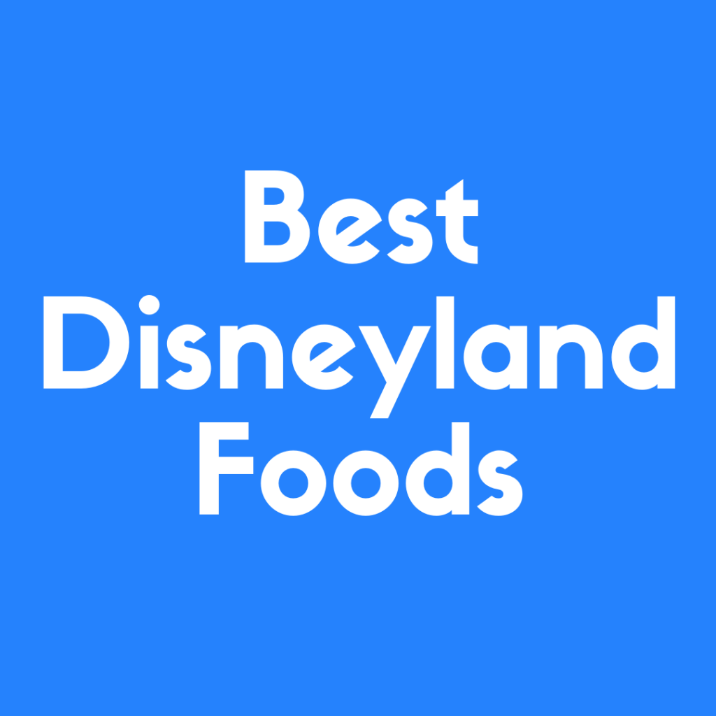Discover some of the best Disneyland foods you can eat at the parks!