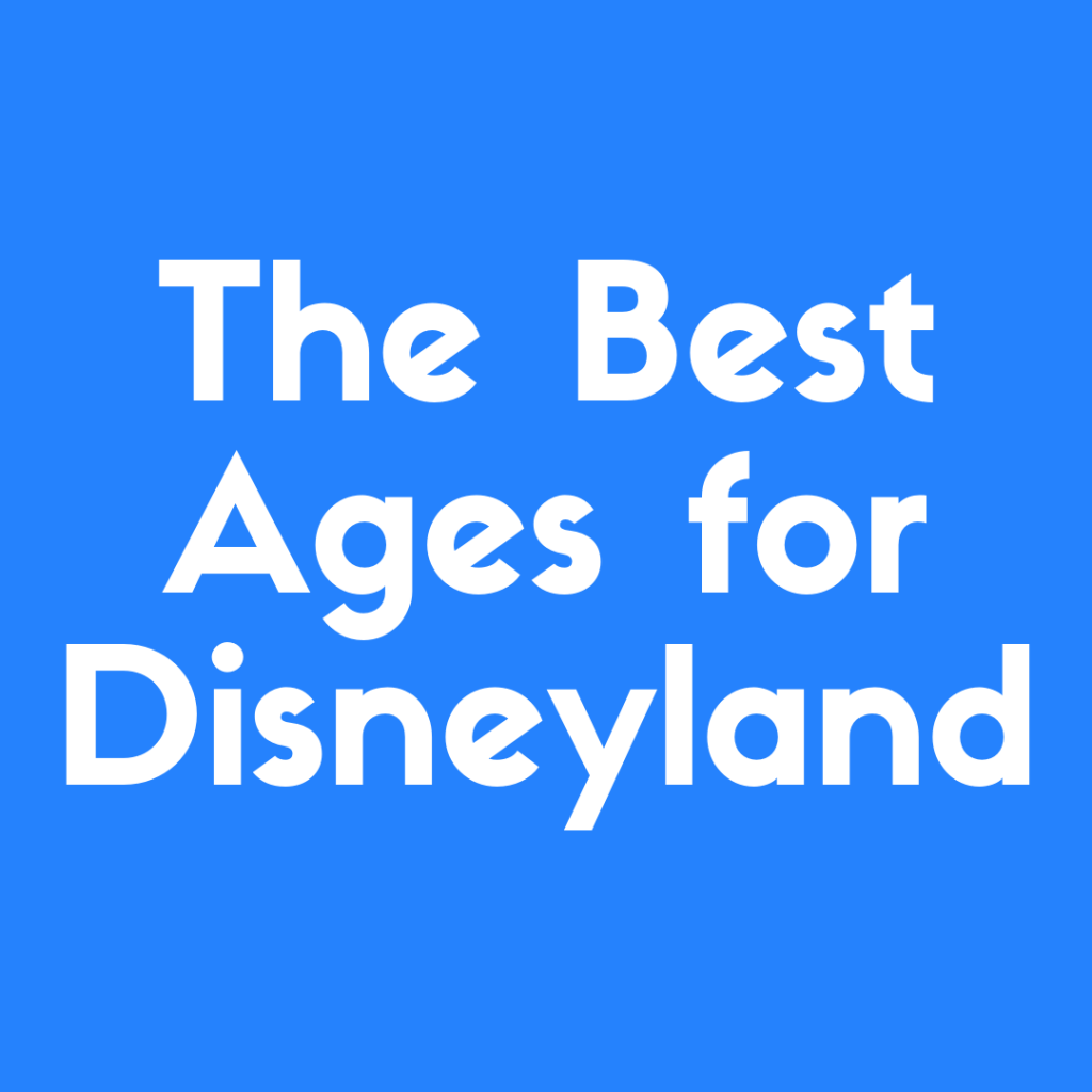Discover the best ages for Disneyland