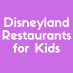Check out some of the best Disneyland restaurants for kids so you and your family can have an amazing vacation!
