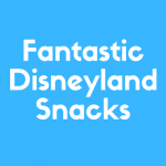 Discover some of the best Disneyland Snacks You'll Enjoy Eating