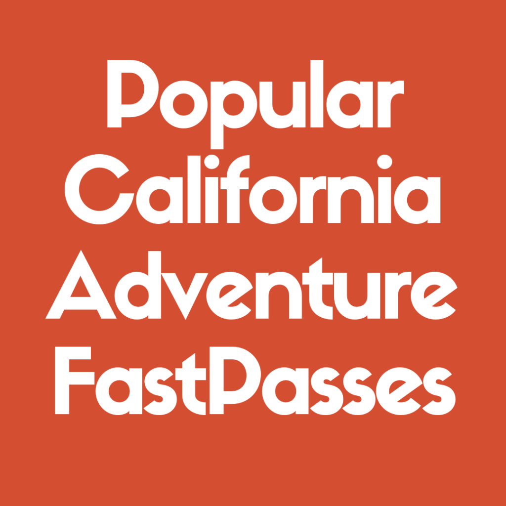 DIscover the Most Popular Fast Passes at Disney California Adventure!
